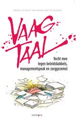 Vaagtaal, ten strijde tegel beleidsbabbels en managementspeak
